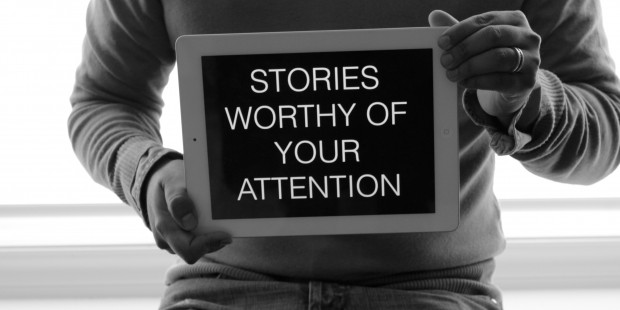 Stories Worthy of Your Attention